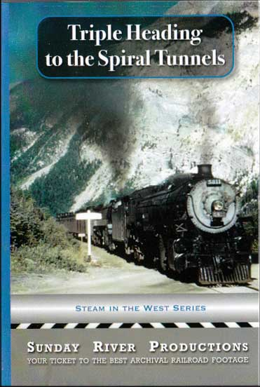 Triple Heading to the Spiral Tunnels DVD - Canadian Pacific B.C. Train Video Sunday River Productions DVD-TST