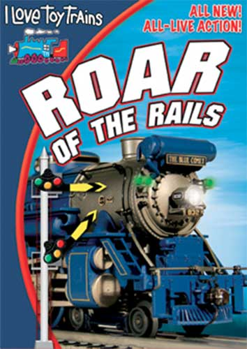 I Love Toy Trains - Roar of the Rails DVD Train Video TM Books and Video ILROAR 780484961720