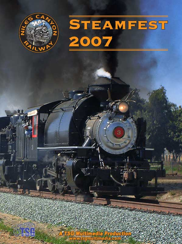 Steamfest 2007 Niles Canyon Railway DVD TSG Train Video TSG Multimedia 10070
