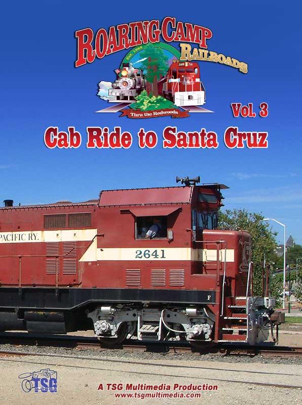 Cab Ride to Santa Cruz DVD TSG Train Video TSG Multimedia 10080