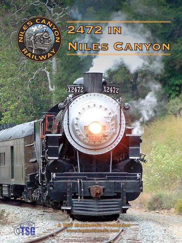 2472 in Niles Canyon DVD TGS Train Video TSG Multimedia 10110 634479993893