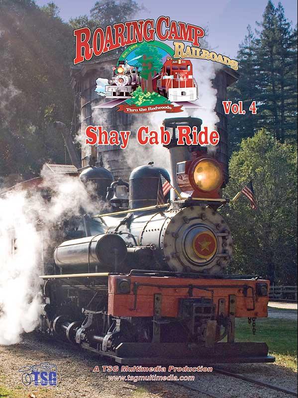 Shay Cab Ride Roaring Camp Railroads Vol 4 Train Video TSG Multimedia 10200 753182272498