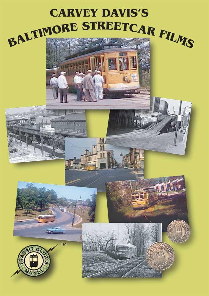 Carvey Davis Baltimore Streetcar Films Train Video Transit Gloria Mundi CDB
