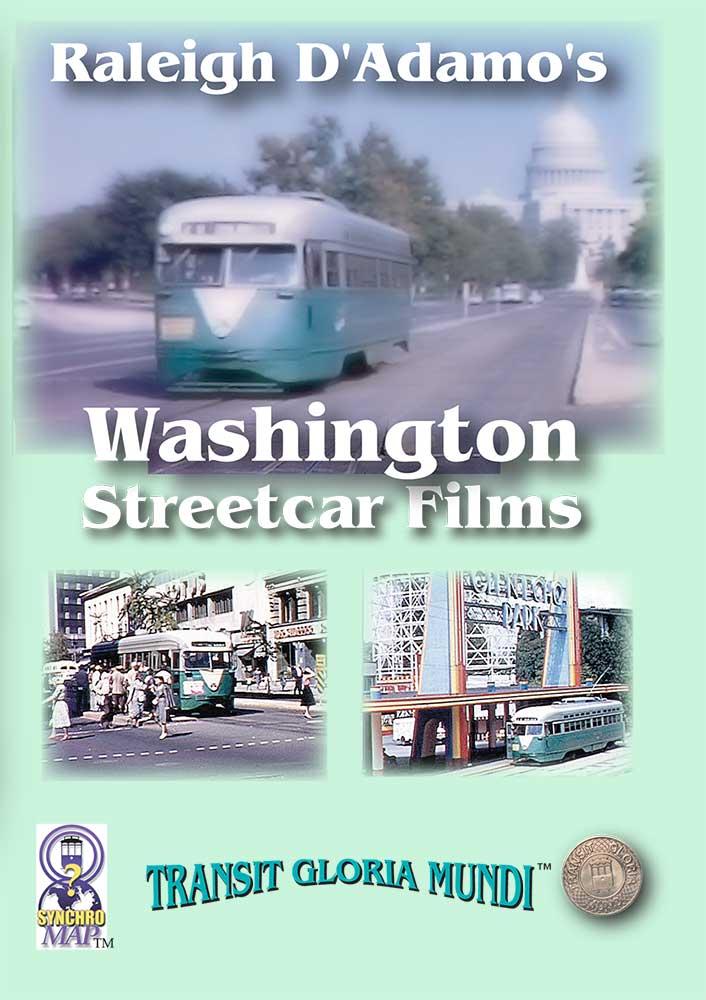 Raleigh D Adamos Washington Streetcar Films Train Video Transit Gloria Mundi DWS