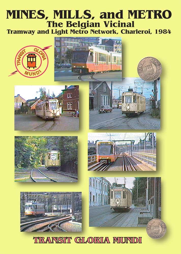 Mines Mills and Metro The Belgian Vicinal Transit Gloria Mundi MMM