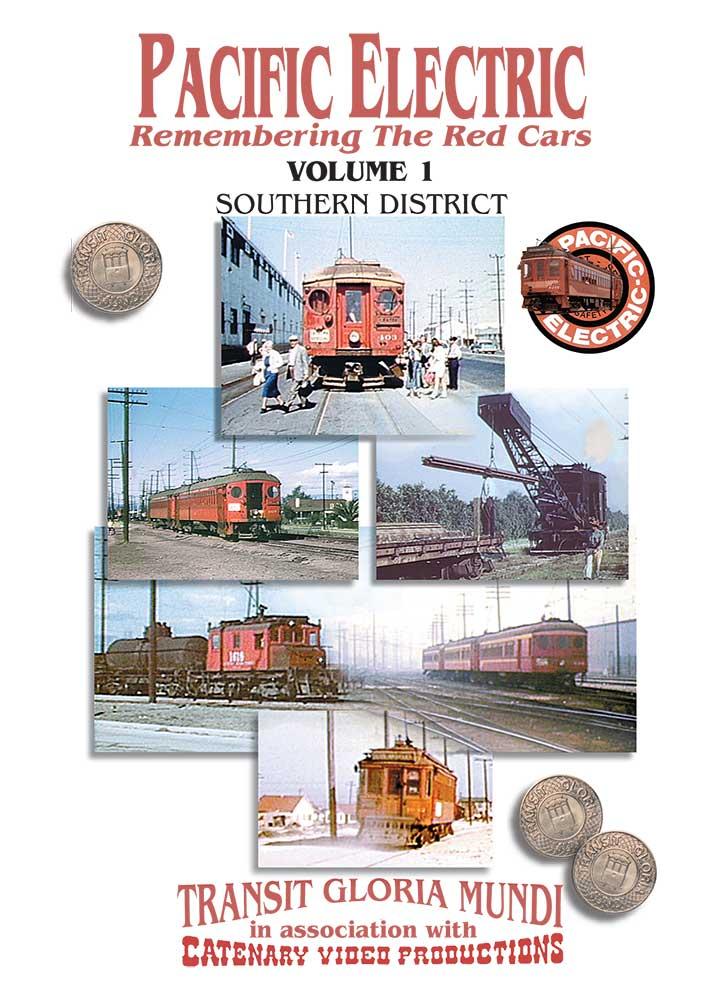 Pacific Electric Vol 1 - Southern District - Transit Gloria Mundi - Catenary Video Productions Transit Gloria Mundi PE1