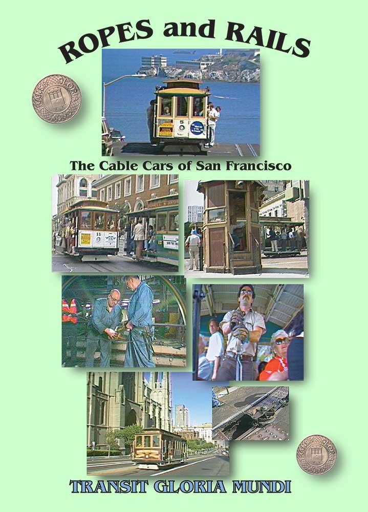 Ropes and Rails: San Franciscos Cable Cars Transit Gloria Mundi RAR