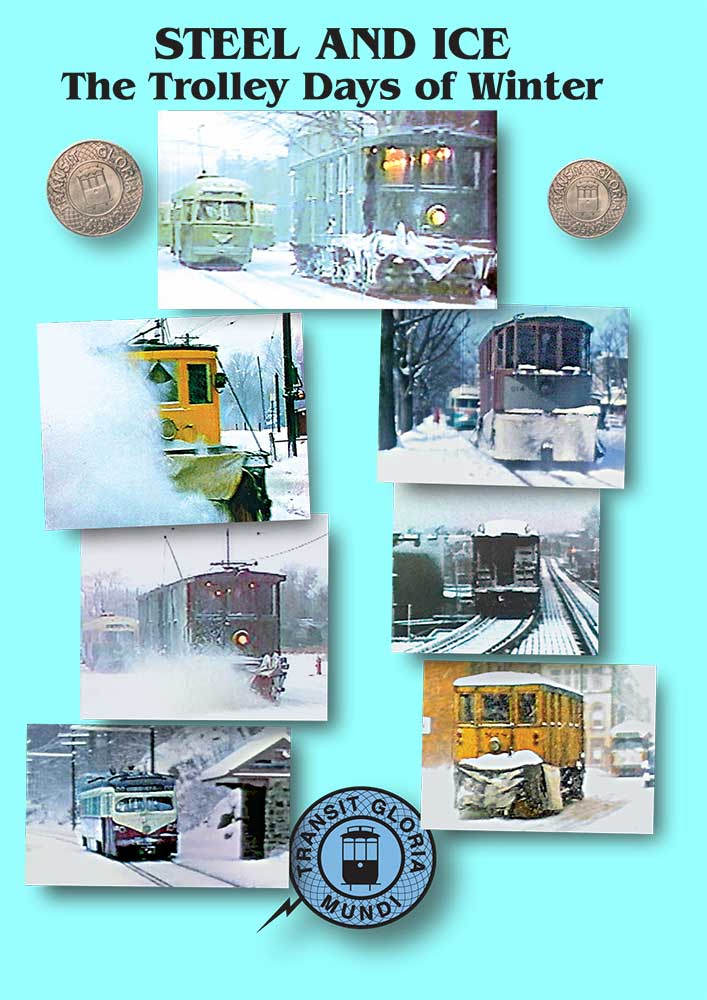 Steel and Ice The Trolley Days of Winter Train Video Transit Gloria Mundi SNO