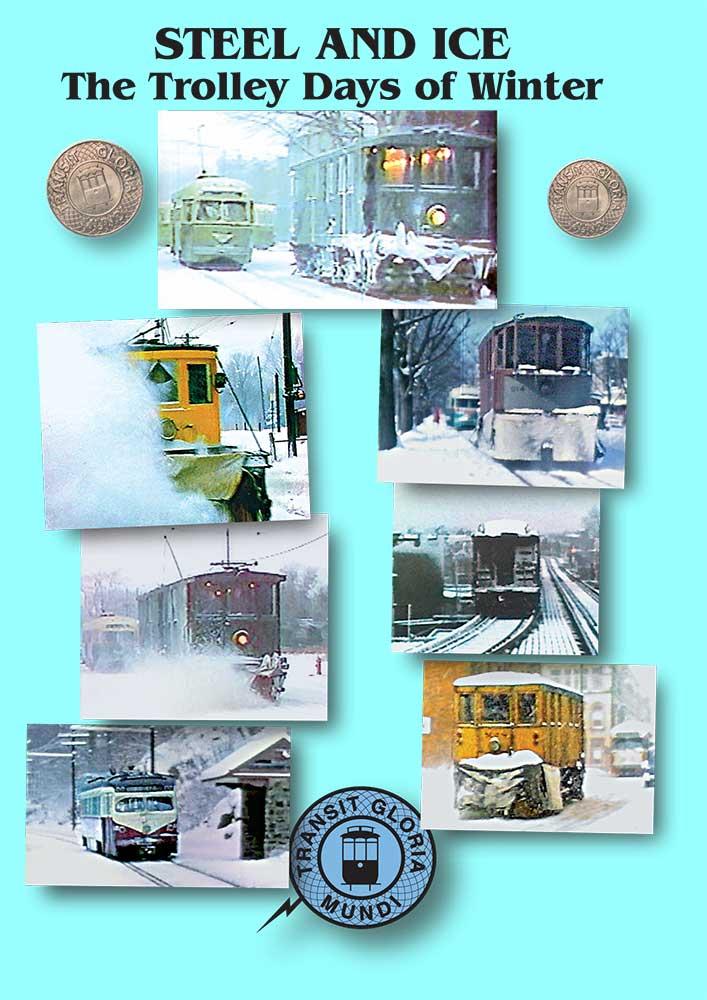 Steel and Ice The Trolley Days of Winter Transit Gloria Mundi SNO