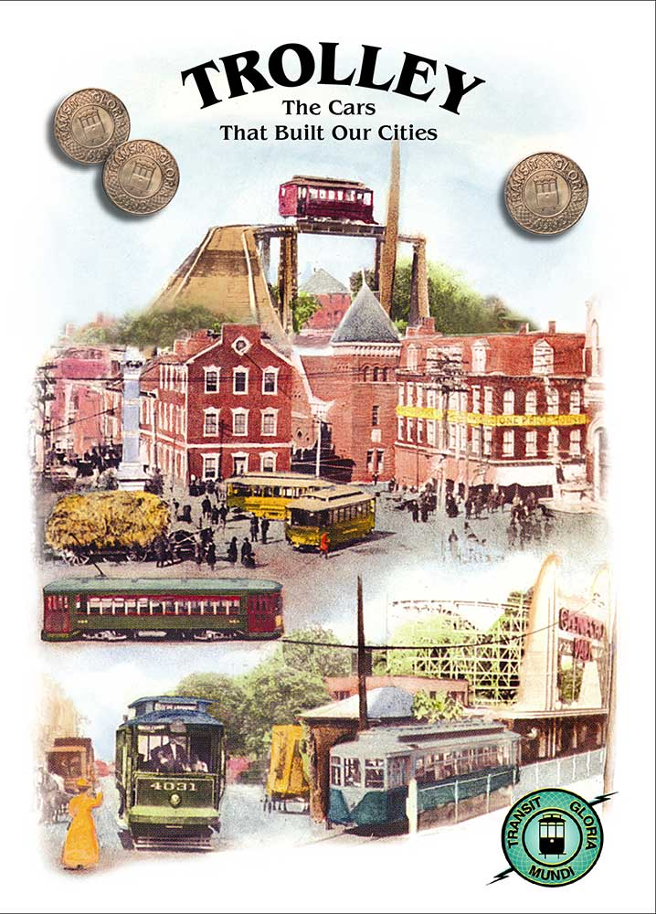 Trolley: The Cars That Built Our City - Transit Gloria Mundi Train Video Transit Gloria Mundi TRO