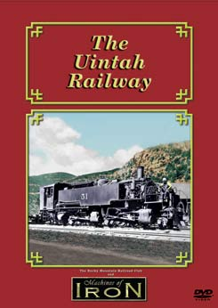 The Uintah Railway on DVD by Machines of Iron Machines of Iron UINTAHDR