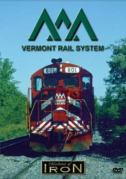 Vermont Railway System on DVD by Machines of Iron Train Video Machines of Iron VTRSDR