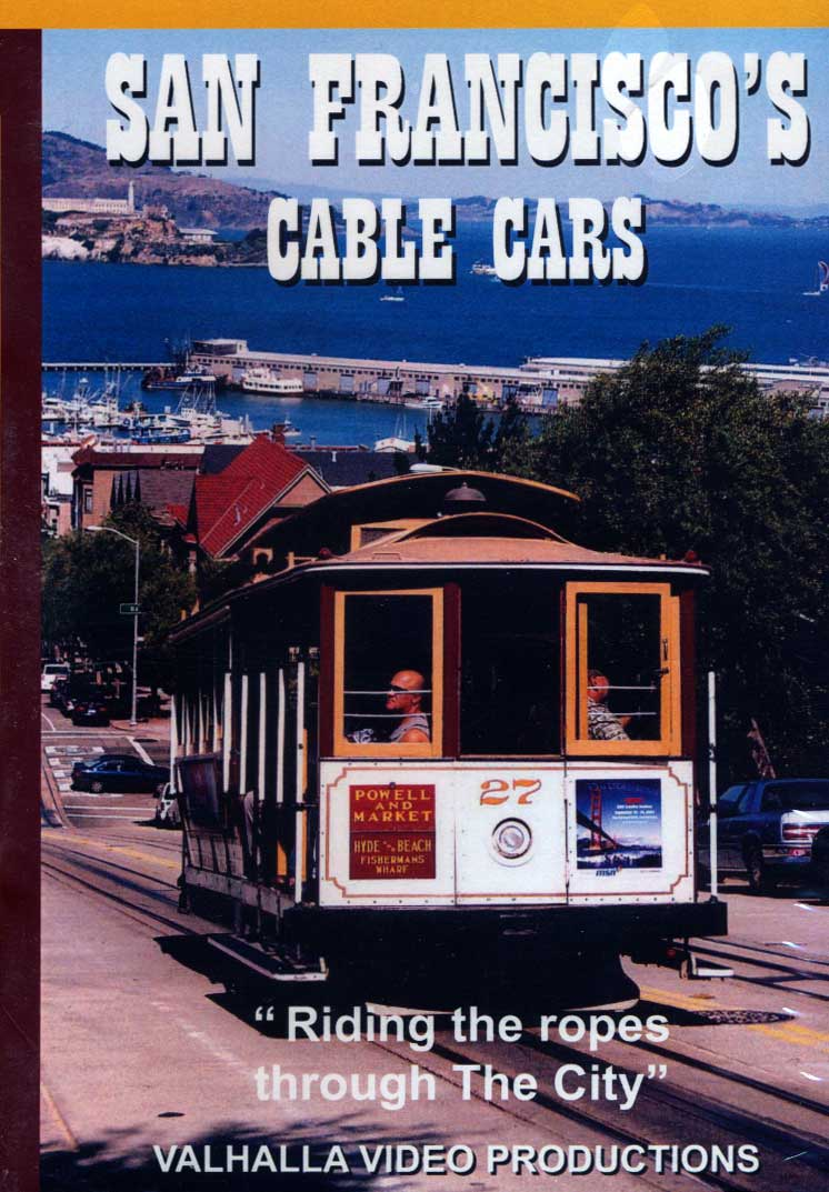 San Franciscos Cable Cars - Riding the Ropes Through the City DVD Train Video Valhalla Video Productions VSFCAB 9781888949544