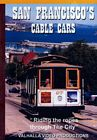 San Franciscos Cable Cars - Riding the Ropes Through the City DVD