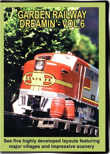 Garden Railway Dreamin Vol 6 DVD Valhalla Valhalla Video Productions VV70