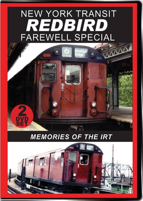 New York Transit Redbird Farewell Special 2-Disc Set on DVD by Valhalla Video Valhalla Video Productions VV72 9781888949674