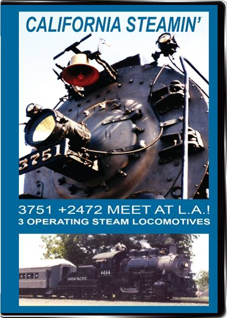 California Steamin 3751 and 2472 Meet at LA on DVD by Valhalla Video Train Video Valhalla Video Productions VV80