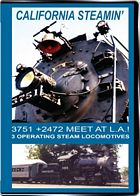 California Steamin 3751 and 2472 Meet at LA on DVD by Valhalla Video