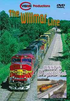 BNSF The Willmar Line & Wayzata Subdivision C Vision Productions WAYDVD