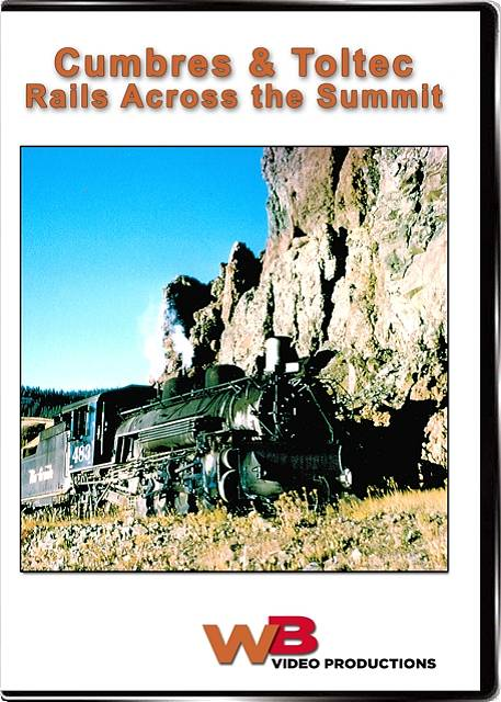 Rails Across the Summit Cumbres & Toltec DVD WB Video Productions WB012