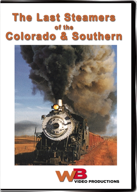 The Last Steamers of the Colorado & Southern DVD Train Video WB Video Productions WB019