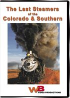 The Last Steamers of the Colorado & Southern DVD