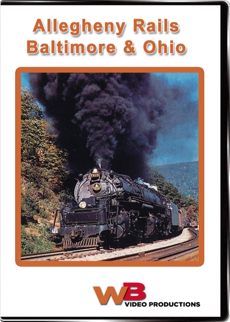 Allegheny Rails Vol 1 Baltimore and Ohio Train Video WB Video Productions WB024