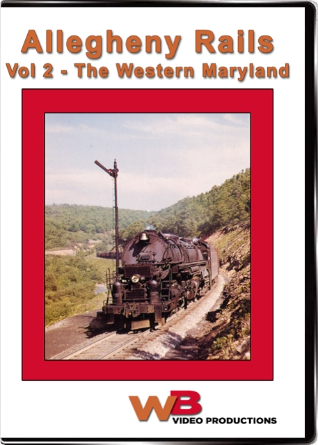 Allegheny Rails Vol 2 The Western Maryland Train Video WB Video Productions WB025