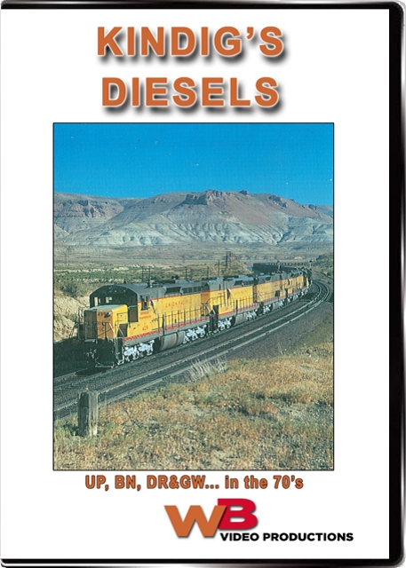 Kindigs Diesels UP BN DRGW in the 70s DVD Train Video WB Video Productions WB029