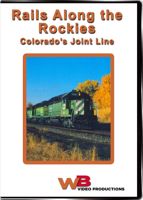 Rails Along the Rockies - Colorados Joint Line Train Video WB Video Productions WB031