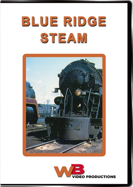 Blue Ridge Steam - The Norfolk and Western DVD WB Video Productions WB035