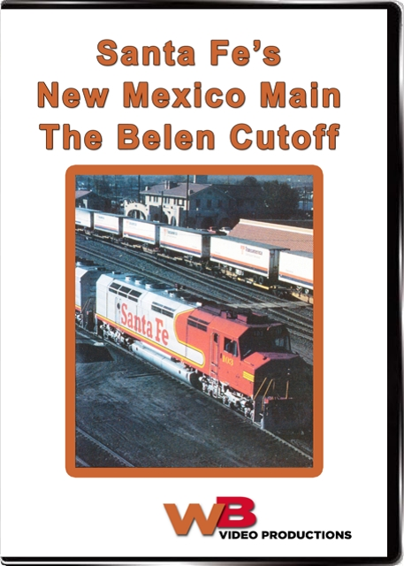 Santa Fes New Mexico Main The Belen Cutoff DVD WB Video Productions WB039