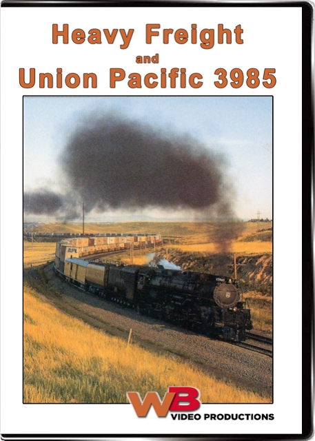 Heavy Freight & Union Pacific 3985 DVD Train Video WB Video Productions WB040