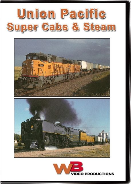 Union Pacific Super Cabs & Steam DVD Train Video WB Video Productions WB041