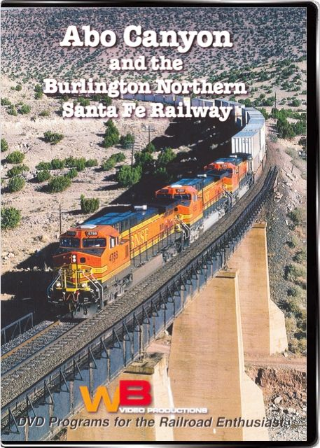 Abo Canyon and the Burlington Northern Santa Fe Railway Train Video WB Video Productions WB043