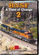 BNSF A Time of Change Vol 2