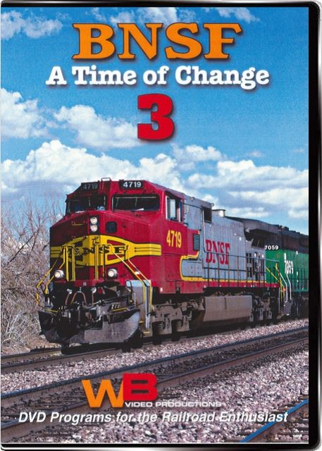BNSF A Time of Change Vol 3 Train Video WB Video Productions WB046