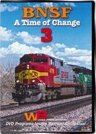 BNSF A Time of Change Vol 3