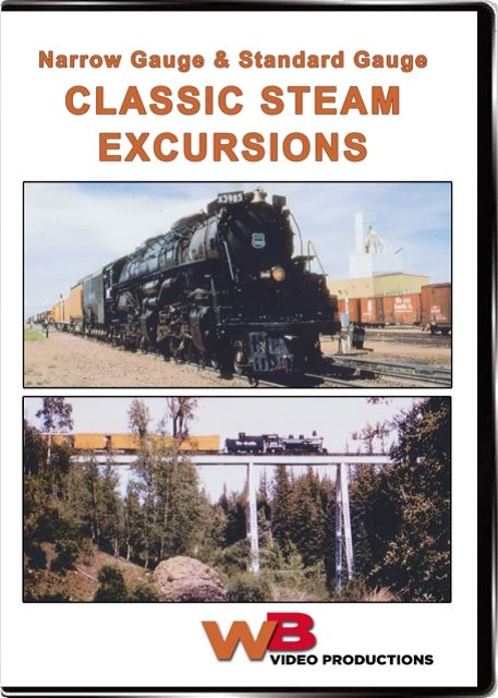 Classic Steam Excursions Narrow and Standard Gauge Train Video WB Video Productions WB049