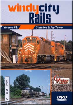 Windy City Rails, Volume 2 Stateline & Jay Tower DVD Train Video C Vision Productions WC2DVD