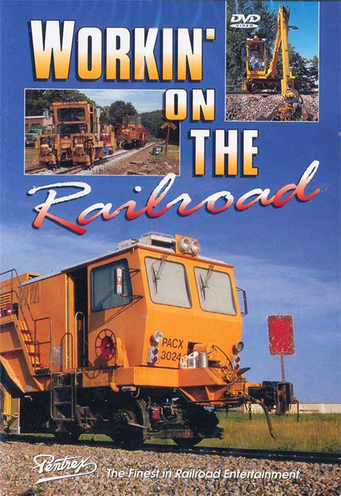 Workin On The Railroad DVD Train Video Pentrex WOTR-DVD 748268004216