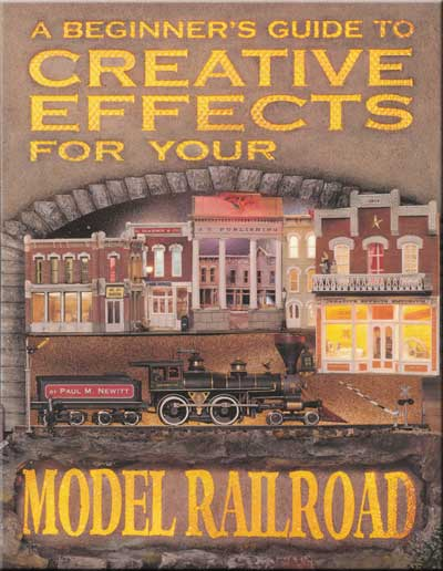 Book: A Beginners Guide to Creative Effects for Your Model Railroad Train Video Misc Producers JTP-CE001 9780976086406