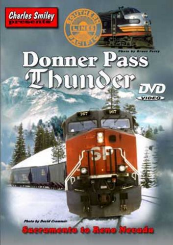 Donner Pass Thunder D-111 Charles Smiley Presents Train Video Charles Smiley Presents D-111
