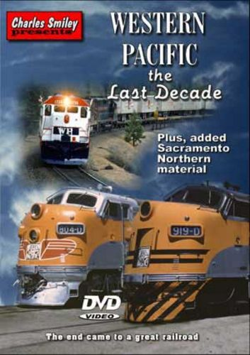 Western Pacific the Last Decade D-113 Charles Smiley Presents Train Video Charles Smiley Presents D-113