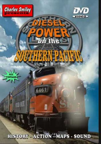 Diesel Power on the Southern Pacific D-119 Charles Smiley Presents Charles Smiley Presents D-119